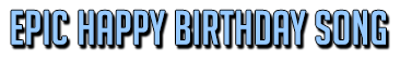 Epic happy birthday song header block text